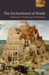 "The Enchantment of Words: Wittgenstein's ""Tractatus Logico-Philosophicus"""