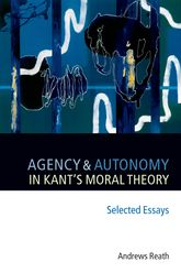 Agency and Autonomy in Kant's Moral Theory$