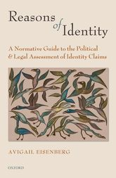 Reasons of Identity – A Normative Guide to the Political and Legal Assessment of Identity Claims | Oxford Scholarship Online