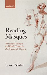 Reading MasquesThe English Masque and Public Culture in the Seventeenth Century$