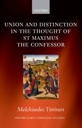 Union and Distinction in the Thought of St Maximus the Confessor$