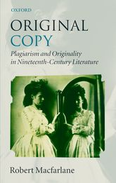 Original CopyPlagiarism and Originality in Nineteenth-Century Literature$