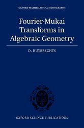 Fourier-Mukai Transforms in Algebraic Geometry$