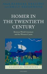 Homer in the Twentieth CenturyBetween World Literature and the Western Canon$