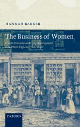 The Business of WomenFemale Enterprise and Urban Development in Northern England 1760-1830$
