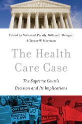 The Health Care CaseThe Supreme Court's Decision and Its Implications