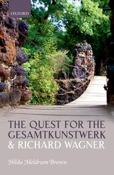 The Quest for the Gesamtkunstwerk and Richard Wagner | Oxford Scholarship Online