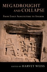 Megadrought and CollapseFrom Early Agriculture to Angkor