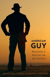 American Guy – Masculinity in American Law and Literature | Oxford Scholarship Online