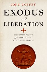 Exodus and LiberationDeliverance Politics from John Calvin to Martin Luther King Jr.$