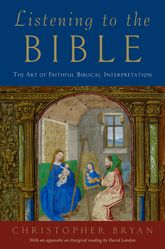 Listening to the BibleThe Art of Faithful Biblical Interpretation$