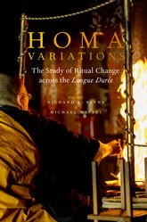 Homa Variations – The Study of Ritual Change across the Longue Durée - Oxford Scholarship Online