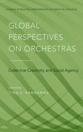 Global Perspectives on OrchestrasCollective Creativity and Social Agency$