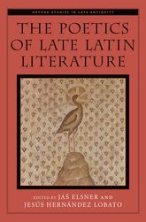 The Poetics of Late Latin Literature - Oxford Scholarship Online