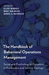 The Handbook of Behavioral Operations ManagementSocial and Psychological Dynamics in Production and Service Settings$