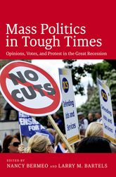 Mass Politics in Tough TimesOpinions, Votes and Protest in the Great Recession$