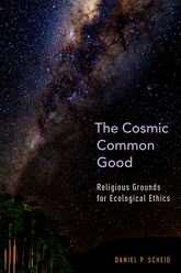 The Cosmic Common GoodReligious Grounds for Ecological Ethics$