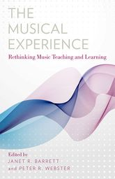 The Musical ExperienceRethinking Music Teaching and Learning$