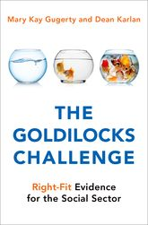 The Goldilocks ChallengeRight-Fit Evidence for the Social Sector$