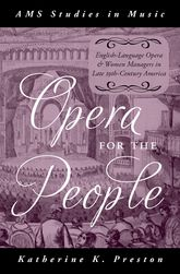 Opera for the PeopleEnglish-Language Opera and Women Managers in Late 19th-Century America