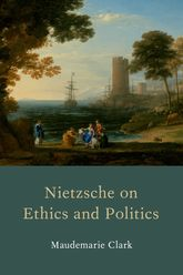 Nietzsche on Ethics and Politics$