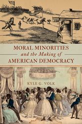 Moral Minorities and the Making of American Democracy | Oxford Scholarship Online