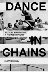 Dance in Chains: Imprisonment in the Modern World