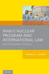 Iran's Nuclear Program and International LawFrom Confrontation to Accord