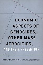 Economic Aspects of Genocides, Other Mass Atrocities, and Their Preventions$