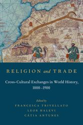 Religion and TradeCross-Cultural Exchanges in World History, 1000-1900