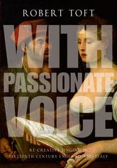 With Passionate VoiceRe-Creative Singing in 16th-Century England and Italy$