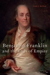 Benjamin Franklin and the Ends of Empire$