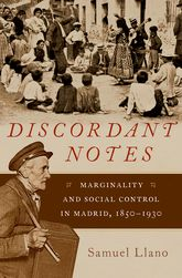Discordant NotesMarginality and Social Control in Madrid, 1850-1930
