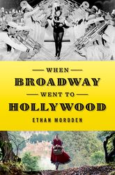 When Broadway Went to Hollywood - Oxford Scholarship Online