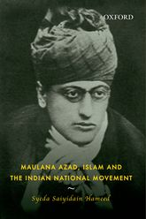 Maulana Azad, Islam and the Indian National Movement - Oxford Scholarship Online