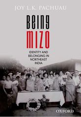 Being MizoIdentity and Belonging in Northeast India