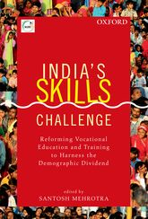 India's Skills ChallengeReforming Vocational Education and Training to Harness the Demographic Dividend$