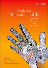 Gendering Mental Health – Knowledges, Identities, and Institutions - Oxford Scholarship Online