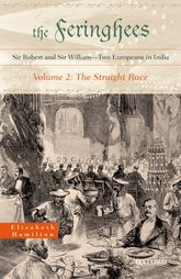 The FeringheesSir Robert and Sir William — Two Europeans in India: Volume 2: The Straight Race$