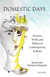 Domestic DaysWomen, Work, and Politics in Contemporary Kolkata
