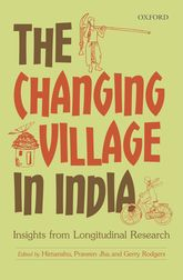 The Changing Village in IndiaInsights from Longitudinal Research$