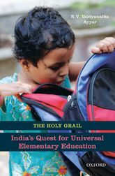 The Holy Grail - India's Quest for Universal Elementary Education | Oxford Scholarship Online