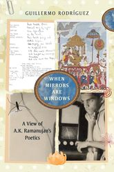 When Mirrors Are Windows: A View of A.K. Ramanujan's Poetics