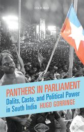 Panthers in ParliamentDalits, Caste, and Political Power in South India
