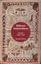 Different NationalismsBengal, 1905-1947