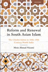 Reform and Renewal in South Asian IslamThe Chishti-Sabris in 18th—19th Century North India$