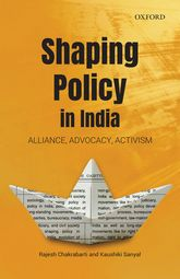 Shaping Policy in IndiaAlliance, Advocacy, Activism