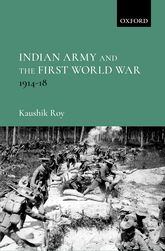 Indian Army and the First World War1914-18$