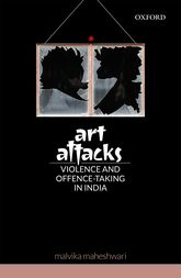 Art AttacksViolence and Offence-Taking in India