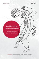 Conflict in the Shared Household – Domestic Violence and the Law in India | Oxford Scholarship Online